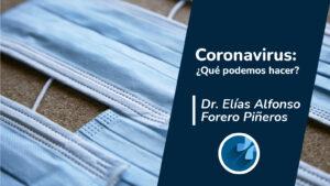 Coronavirus | Consulta de Gastroenterologia Bogota | Dr. Elias Alfonso Forero
